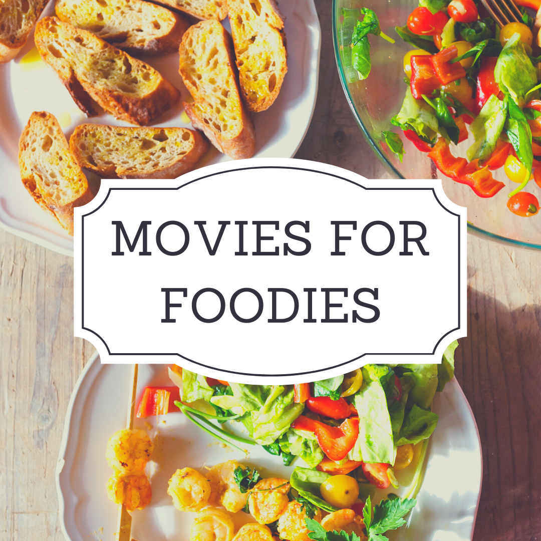 Movies for foodies